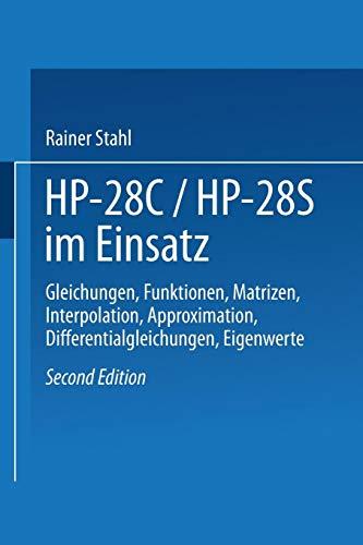 Hp-28C / Hp28S im Einsatz: Gleichungen, Funktionen, Matrizen, Interpolation, Approximation, Differentialgleichungen, Eigenwerte