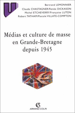 Mdias et culture de masse en Grande-Bretagne depuis 1945
