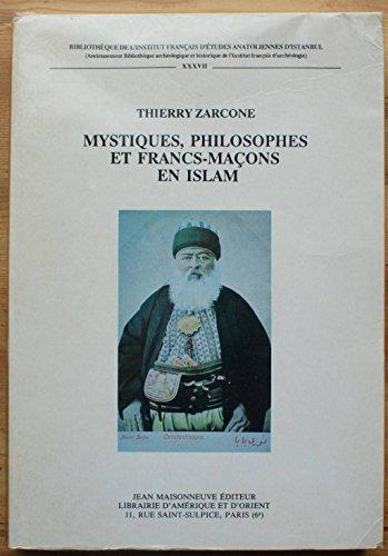 Mystiques, philosophes, et francs-maçons en Islam: Riza Tevfik, penseur Ottoman (1868-1949), du soufisme a la confrérie