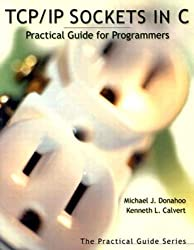 TCP/IP Sockets in C: Practical Guide for Programmers (The Practical Guides)