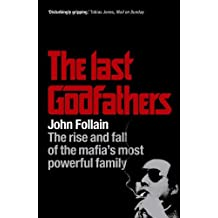 The Last Godfathers: The Rise and Fall of the Mafia's Most Powerful Family (English Edition)