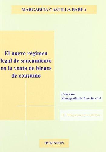 El nuevo régimen legal de saneamiento en la venta de bienes de consumo (Colección Monografías de Derecho Civil sobre Obligaciones y Contratos) por Margarita Castilla Barea