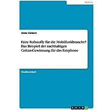 Faire Rohstoffe für die Mobilfunkbranche? Das Beispiel der nachhaltigen Coltan-Gewinnung für das Fairphone