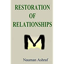 Restoration Of Relationships: Guide about rebuilding broken relations (English Edition)