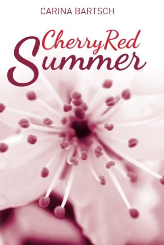Cherry Red Summer (Emely and Elyas, Band 1) -