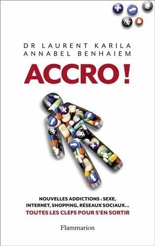 Accro de Laurent Karila, Annabel Benhaiem (2013)