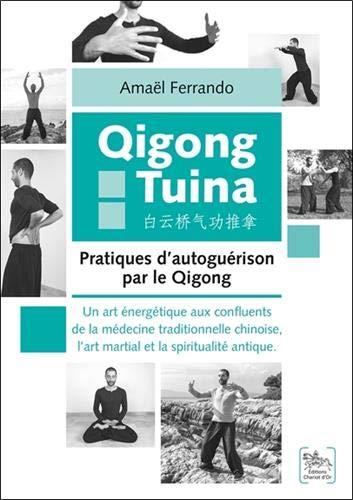 Qigong Tuina - Pratiques d'autoguérison par le Qigong par Amaël Ferrando