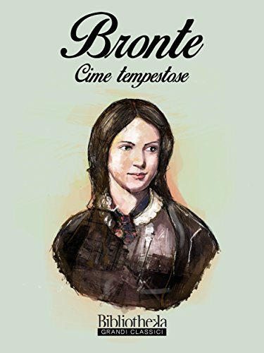 Cime Tempestose (Grandi Classici) di [Emily Brontë]