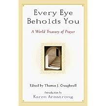 Every Eye Beholds You: A World Treasury of Prayer (1999-10-26)
