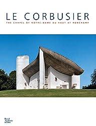 Le Corbusier: The Chapel of Notre-Dame Du Haut at Ronchamp