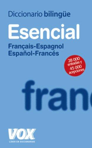 Diccionario Esencial Français-Espagnol/Español-Francés (Vox - Lengua Francesa - Diccionarios Generales) por Aa.Vv.