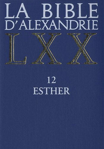 La Bible d'Alexandrie : XII : Esther par Claudine Cavalier