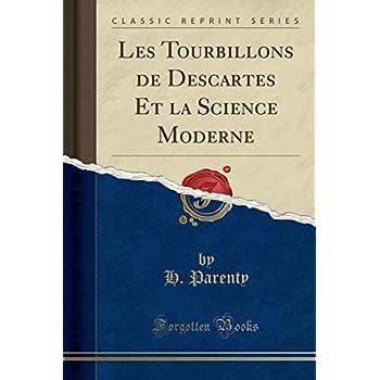 Les Tourbillons de Descartes Et La Science Moderne (Classic Reprint)