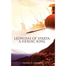 [ [ Leonidas of Sparta: A Heroic King ] ] By Schrader, Helena P ( Author ) Oct - 2012 [ Paperback ]