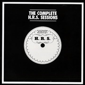 The Complete H.R.S. Sessions