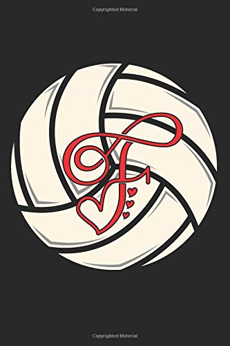 F: Volleyball Journal Monogram Initial F Personalized Volleyball Gift for Players Coach Students Teachers (Volleyball Lovers) por Happy Healthy Press
