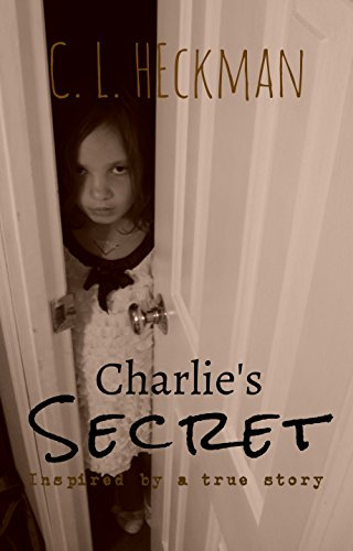 Charlie's Secret by C. L. Heckman
