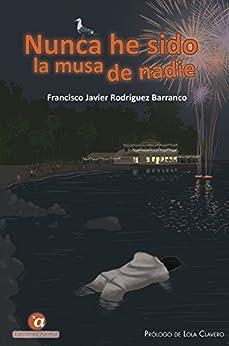 Nunca he sido la musa de nadie (Medusa nº 6) de [Rodríguez Barranco, Francisco Javier]