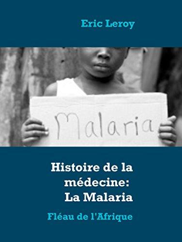 Histoire de la médecine: La Malaria: Fléau de l'Afrique