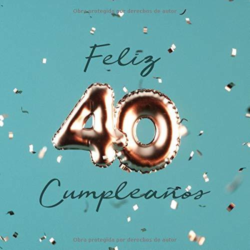 Feliz 40 Cumpleaños: Libro de visitas con 110 páginas - Couverture Globos Cobre- Turquesa por Visufactum Libros