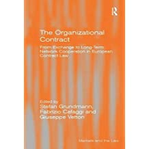 The Organizational Contract: From Exchange to Long-Term Network Cooperation in European Contract Law (Markets and the Law)