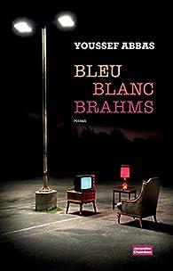 Bleu Blanc Brahms par Abbas Youssef