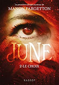 June, Tome 2 : Le choix par Manon Fargetton