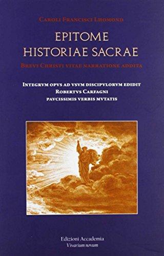 Epitome Historiae Sacrae. Brevi Christi Vitae Narratione Addita