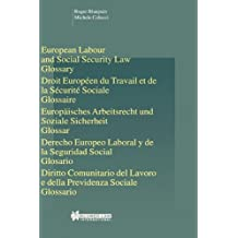 European Labour Law and Social Security Law:Glossary (Studies in Employment and Social Policy)
