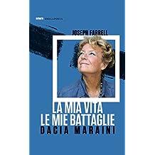 La mia vita, le mie battaglie (Italian Edition)