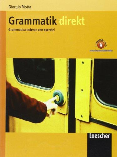 Grammatik Direkt. Grammatica tedesca. Senza soluzioni. Per le Scuole superiori. Con espansione online