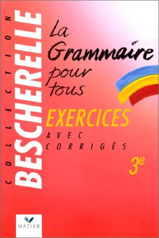 La grammaire pour tous : cahier d'exercices 3e