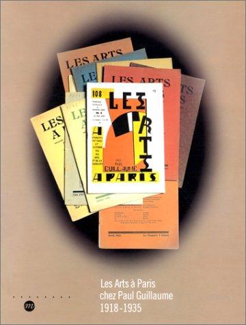 Les Arts à Paris chez Paul Guillaume, 1918-1935