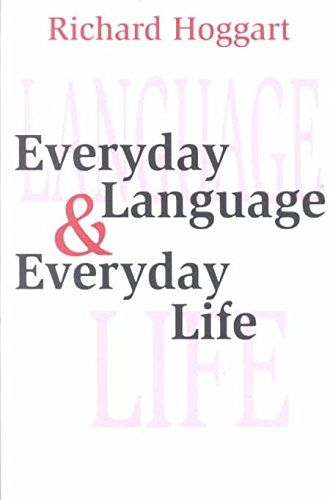 [Everyday Language and Everyday Life] (By: Richard Hoggart) [published: March, 2003]