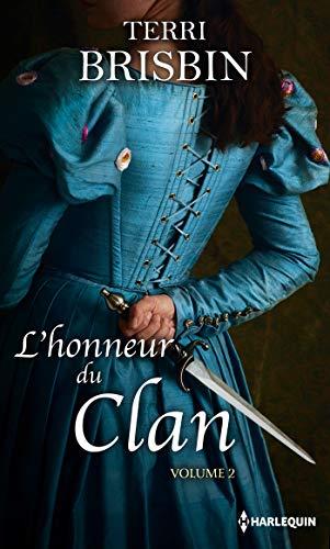 L'honneur du clan volume 2: La tentation du highlander - Une favorite insaisissable
