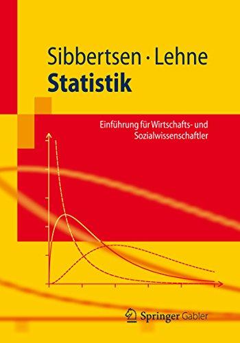 Statistik: Einführung für Wirtschafts- und Sozialwissenschaftler (Springer-Lehrbuch)