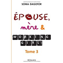 Epouse, mère et working girl - Tome 3