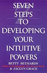 Seven Steps to Developing Your Intuitive Powers: An Interactive Workbook by Betty Bethards (1998-01-02)