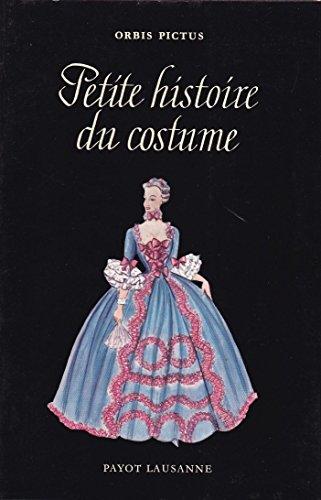 Petite histoire du costume. la mode au cours des siècles - Orbis pictus volume 5