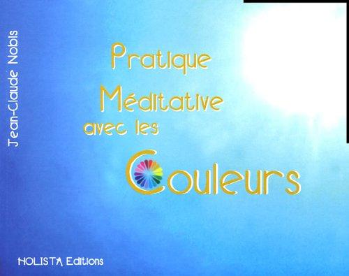 Pratique méditative avec les couleurs par Jean-Claude Nobis