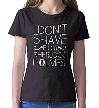 Getting Shirty I Don T Shave For Sherlock Holmes Womens
