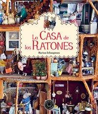 La casa de los Ratones - Volumen 1 por Karina Schaapman