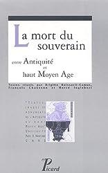 La mort du souverain : Entre Antiquité et haut Moyen Age