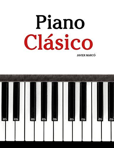 Piano Clásico: Piezas fáciles de Beethoven, Mozart, Tchaikovsky y otros compositores por Javier Marcó