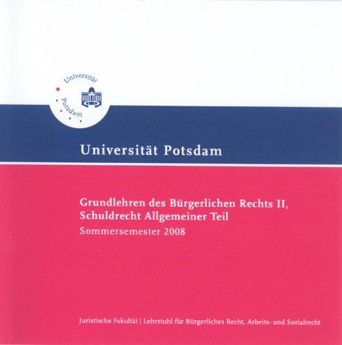 Grundlehren des Bürgerlichen Rechts II: Schuldrecht Allgemeiner Teil. Sommersemester 2008