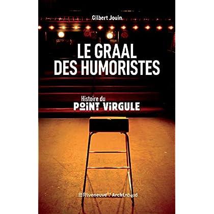 Le graal des humoristes: Histoire du Point-Virgule (Théatre)