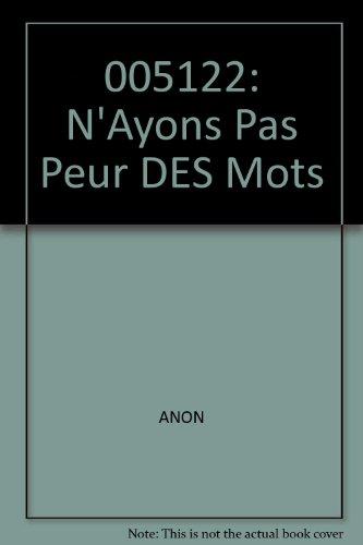 N'ayons pas peur des mots : Dictionnaire du français argotique et populaire
