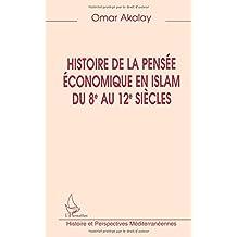 HISTOIRE DE LA PENSÉE ÉCONOMIQUE EN ISLAM DU 8e AU 12e SIECLES