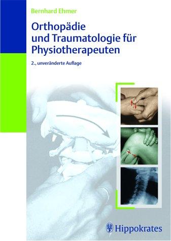 Orthopädie und Traumatologie für Physiotherapeuten