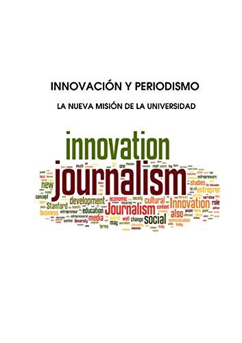 INNOVACIÓN Y PERIODISMO: LA NUEVA MISIÓN DE LA UNIVERSIDAD por Juan Luis Manfredi Sánchez